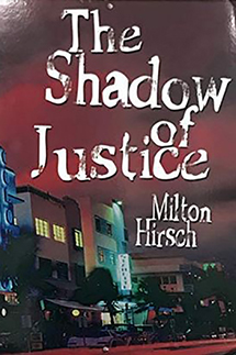 Judge Milton Hirsch - The Shadow of Justice