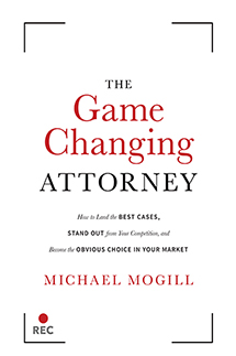 Michael Mogill - The Game Changing Attorney